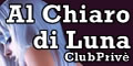 Al Chiaro di Luna Club Prive in Toscana